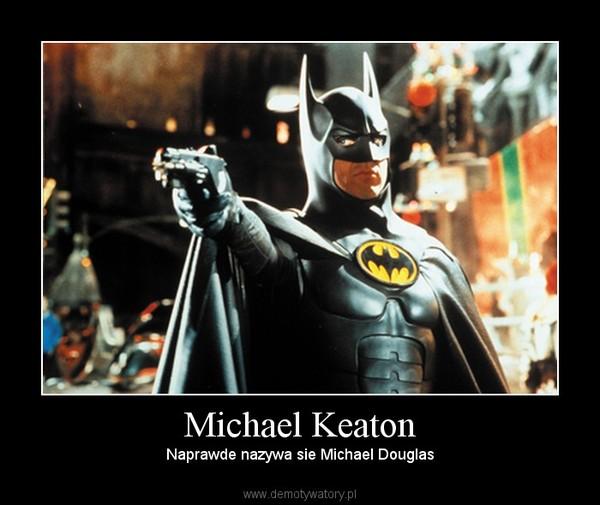 Michael Keaton – Naprawde nazywa sie Michael Douglas