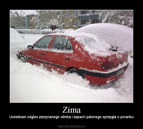 Zima – Uwielbiam odgłos zarzynanego silnika i zapach palonego sprzęgła o poranku
