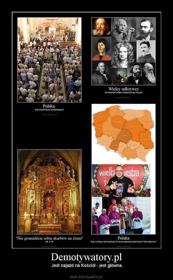 Demotywatory.pl –  Jest najazd na Kościół - jest główna.