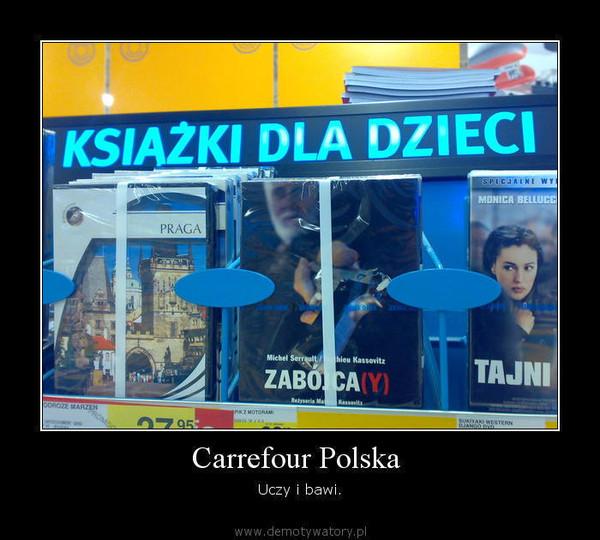 Carrefour Polska  – Uczy i bawi.