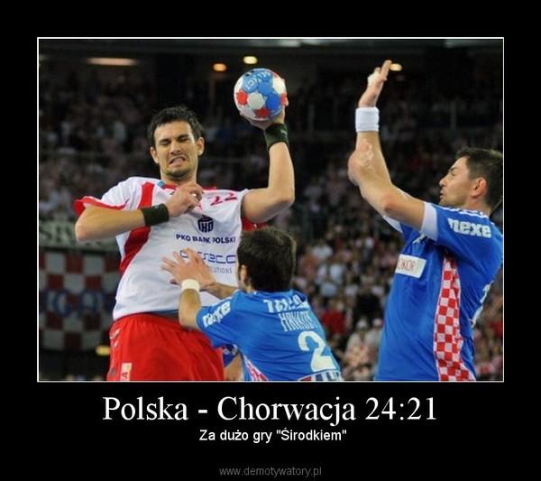 """Polska - Chorwacja 24:21 –  Za dużo gry """"Śirodkiem"""""""