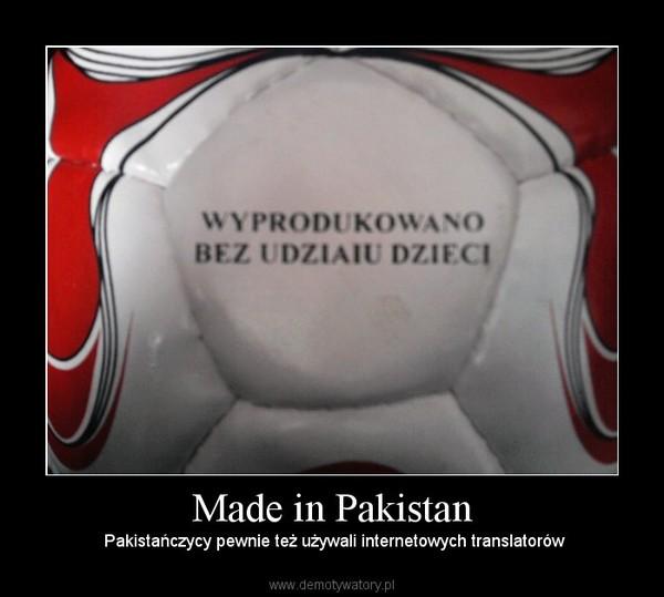 Made in Pakistan –  Pakistańczycy pewnie też używali internetowych translatorów