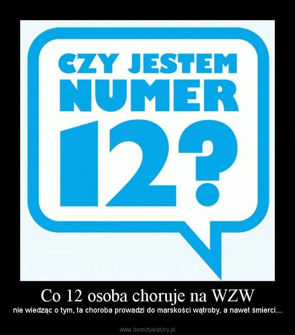 Co 12 osoba choruje na WZW – nie wiedząc o tym, ta choroba prowadzi do marskości wątroby, a nawet śmierci...