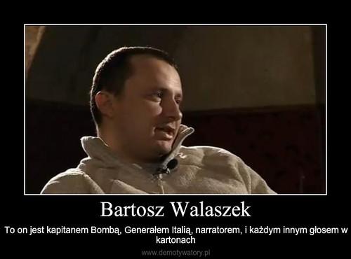 Bartosz Walaszek