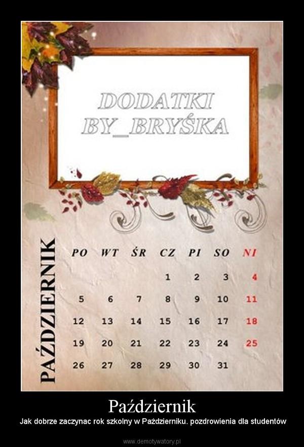 Październik –  Jak dobrze zaczynac rok szkolny w Październiku. pozdrowienia dla studentów