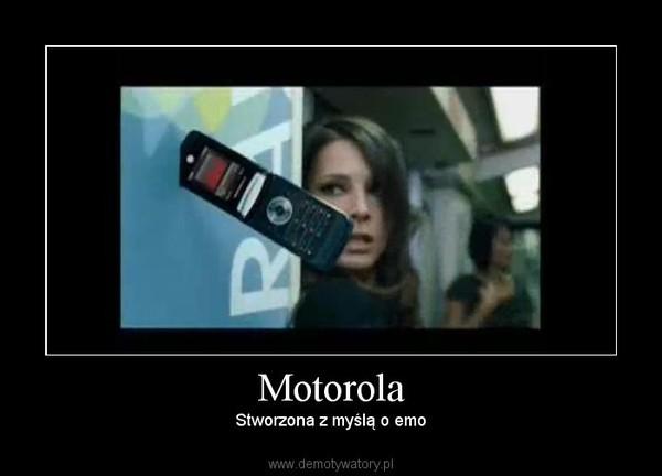 Motorola – Stworzona z myślą o emo