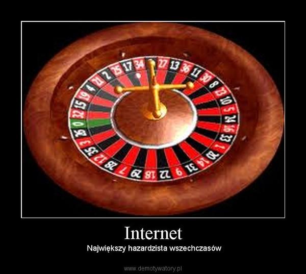 Internet –  Największy hazardzista wszechczasów