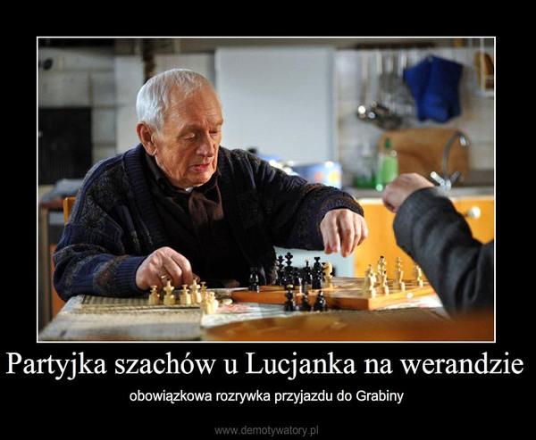 Partyjka szachów u Lucjanka na werandzie – obowiązkowa rozrywka przyjazdu do Grabiny