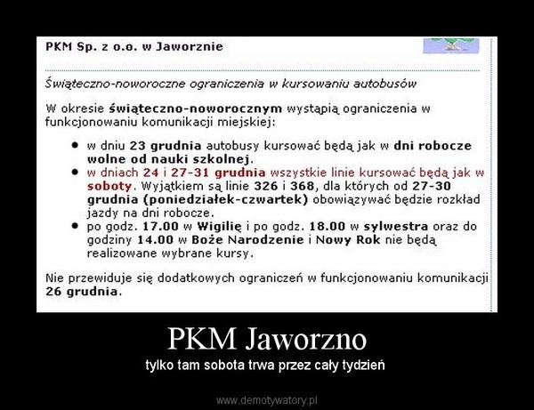 PKM Jaworzno – tylko tam sobota trwa przez cały tydzień