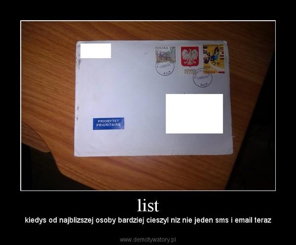 list – kiedys od najblizszej osoby bardziej cieszyl niz nie jeden sms i email teraz