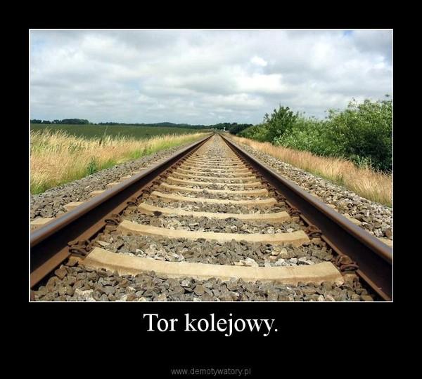 Tor kolejowy. –