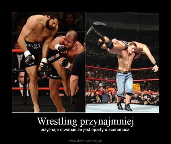 Wrestling przynajmniej – przyznaje otwarcie że jest oparty o scenariusz