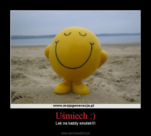 Uśmiech :) – Lek na każdy smutek!!!