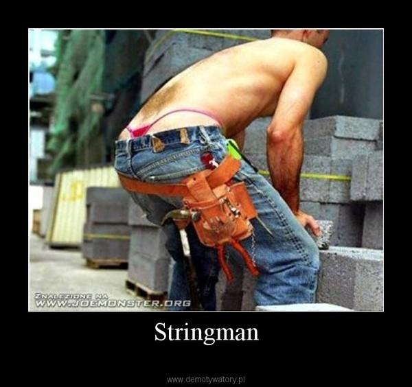 Stringman –