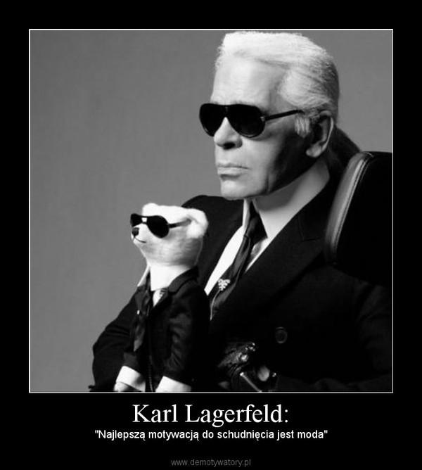 """Karl Lagerfeld: – """"Najlepszą motywacją do schudnięcia jest moda"""""""