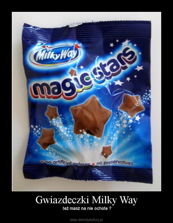 Gwiazdeczki Milky Way – też masz na nie ochote ?