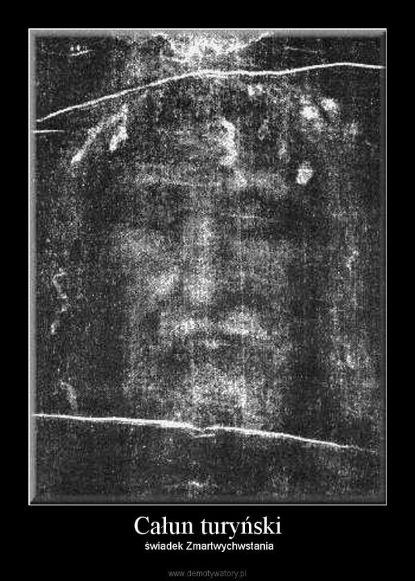 Całun turyński – świadek Zmartwychwstania
