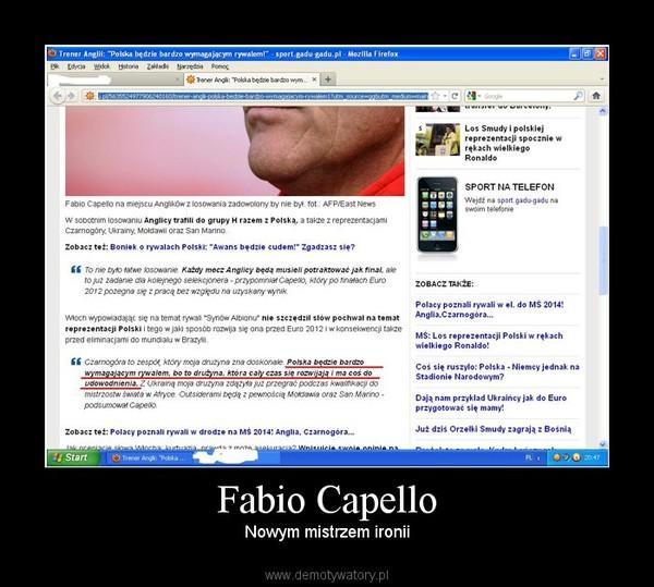Fabio Capello – Nowym mistrzem ironii