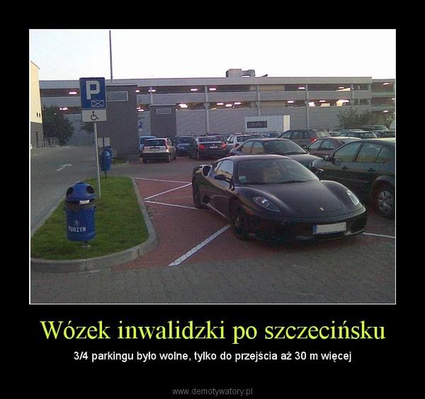 Wózek inwalidzki po szczecińsku – 3/4 parkingu było wolne, tylko do przejścia aż 30 m więcej