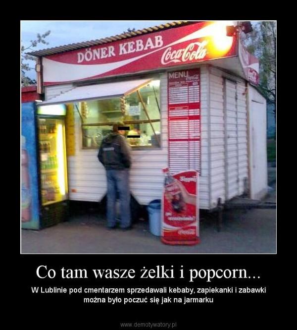 Co tam wasze żelki i popcorn... – W Lublinie pod cmentarzem sprzedawali kebaby, zapiekanki i zabawki można było poczuć się jak na jarmarku