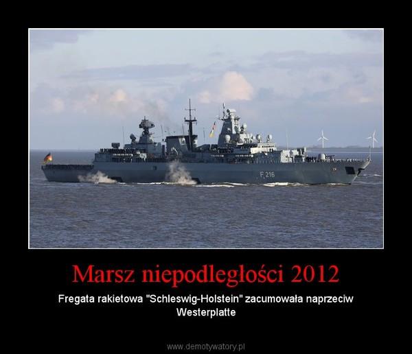 """Marsz niepodległości 2012 – Fregata rakietowa """"Schleswig-Holstein"""" zacumowała naprzeciw Westerplatte"""