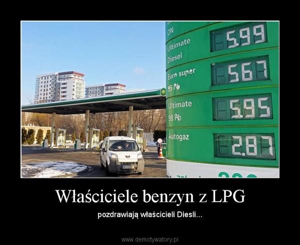 Właściciele benzyn z LPG – pozdrawiają właścicieli Diesli...
