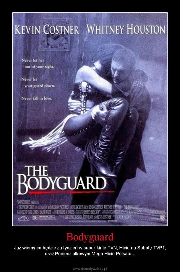 Bodyguard – Już wiemy co będzie za tydzień w super-kinie TVN, Hicie na Sobotę TVP1, oraz Poniedziałkowym Mega Hicie Polsatu...