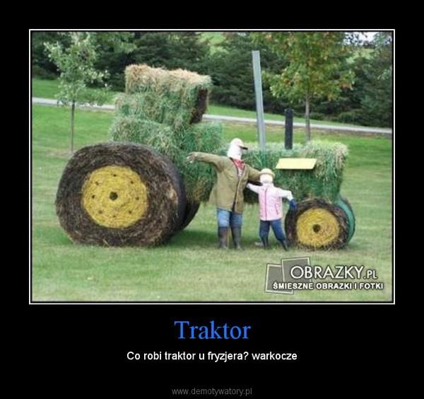 Traktor – Co robi traktor u fryzjera? warkocze