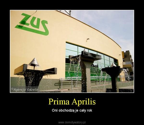 Prima Aprilis – Oni obchodzą je cały rok