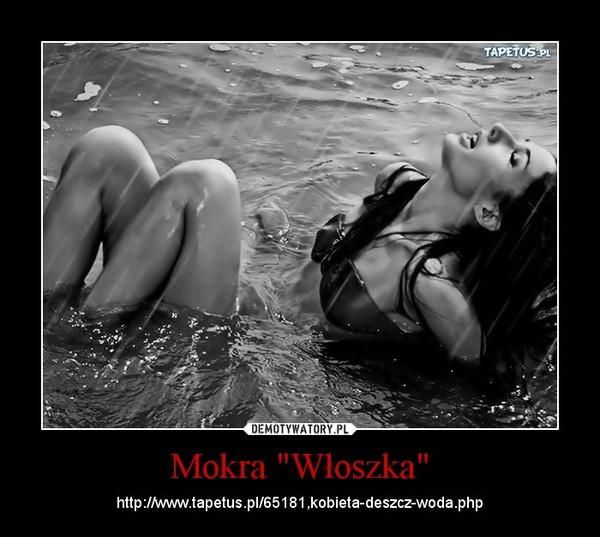 """Mokra """"Włoszka"""" – http://www.tapetus.pl/65181,kobieta-deszcz-woda.php"""