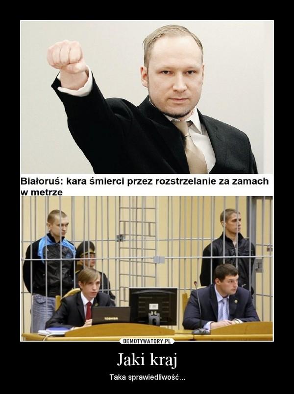 Jaki kraj – Taka sprawiedliwość...