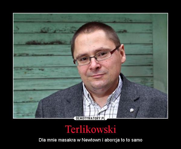 Terlikowski – Dla mnie masakra w Newtown i aborcja to to samo