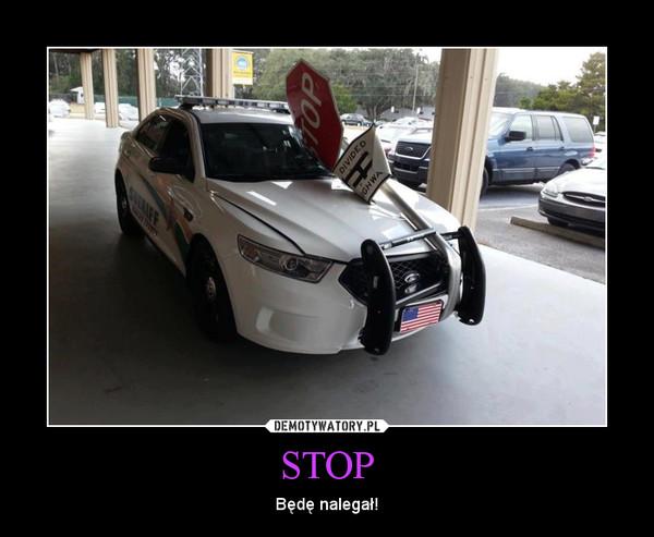 STOP – Będę nalegał!