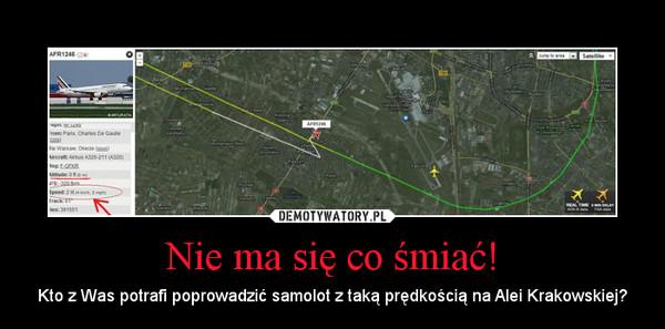 Nie ma się co śmiać! – Kto z Was potrafi poprowadzić samolot z taką prędkością na Alei Krakowskiej?