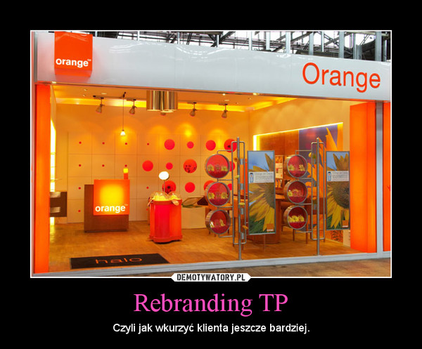Rebranding TP – Czyli jak wkurzyć klienta jeszcze bardziej.