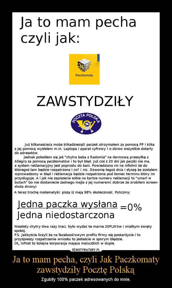 Ja to mam pecha, czyli Jak Paczkomaty zawstydziły Pocztę Polską – Zgubiły 100% paczek adresowanych do mnie.