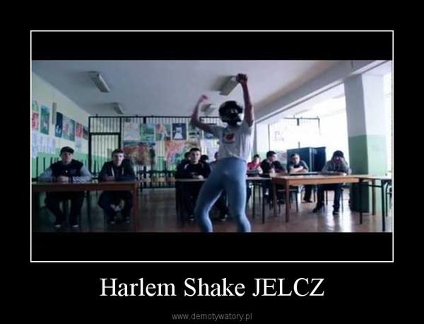 Harlem Shake JELCZ –
