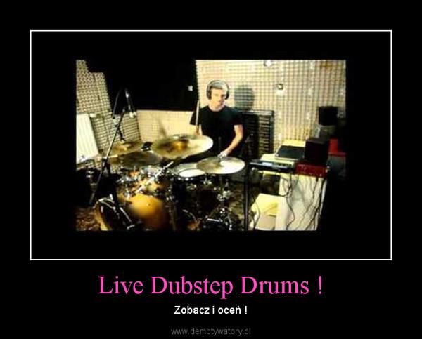 Live Dubstep Drums ! – Zobacz i oceń !