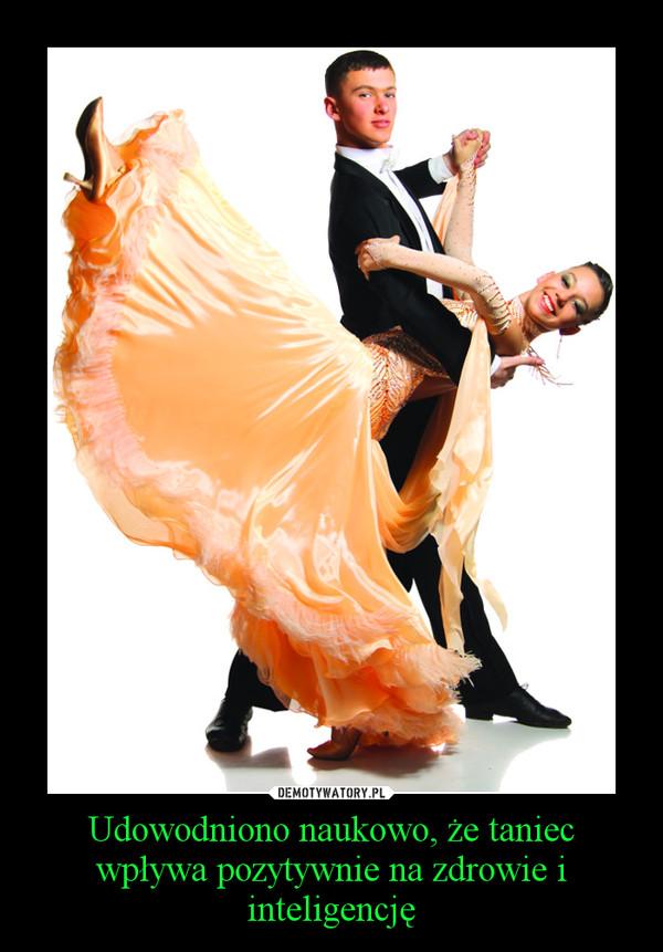 Udowodniono naukowo, że taniec wpływa pozytywnie na zdrowie i inteligencję –