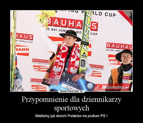 Przypomnienie dla dziennikarzy sportowych – Mieliśmy już dwóch Polaków na podium PŚ !