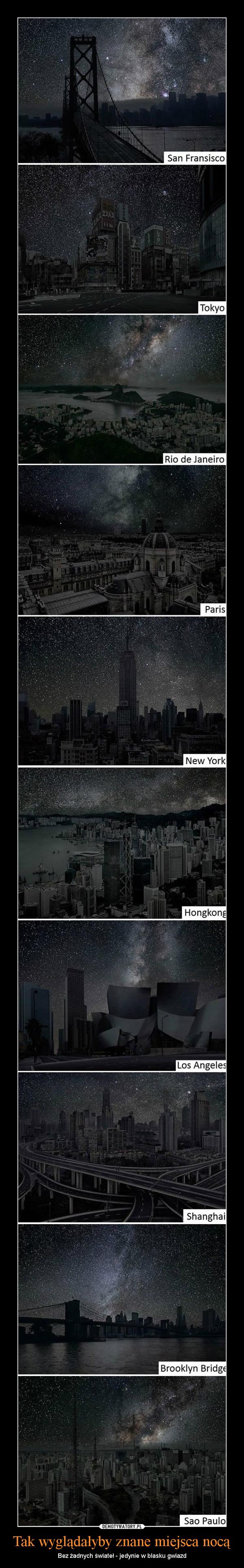 Tak wyglądałyby znane miejsca nocą – Bez żadnych świateł - jedynie w blasku gwiazd