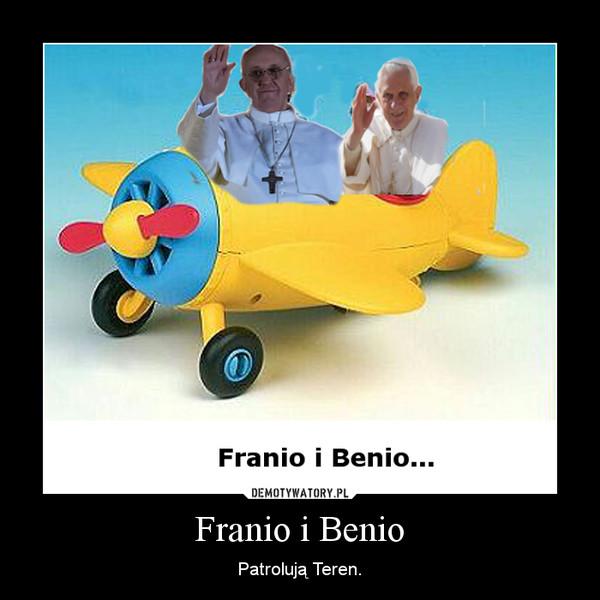 Franio i Benio – Patrolują Teren.