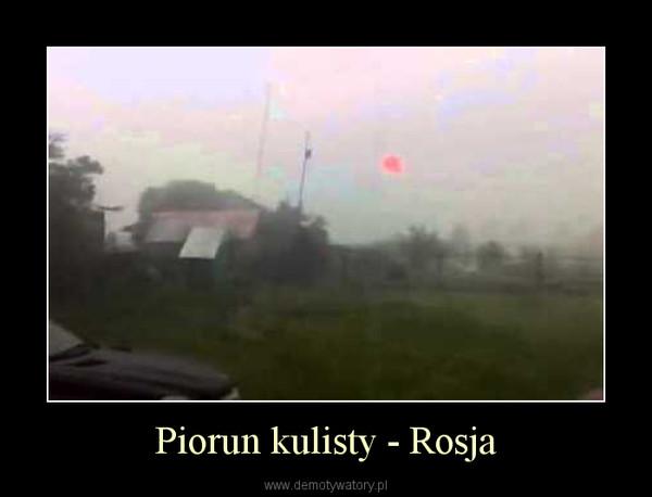 Piorun kulisty - Rosja –