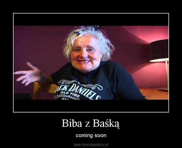 Biba z Baśką – coming soon