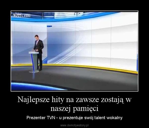 Najlepsze hity na zawsze zostają w naszej pamięci – Prezenter TVN - u prezentuje swój talent wokalny