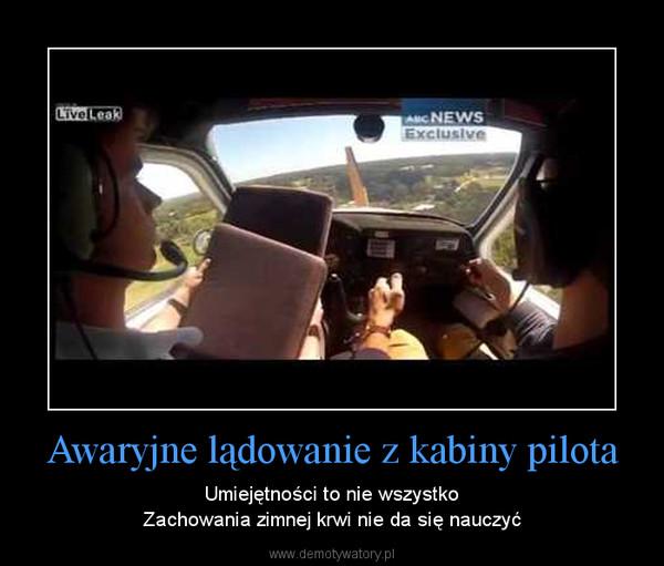 Awaryjne lądowanie z kabiny pilota – Umiejętności to nie wszystkoZachowania zimnej krwi nie da się nauczyć