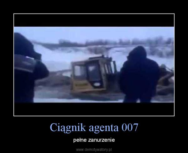 Ciągnik agenta 007 – pełne zanurzenie