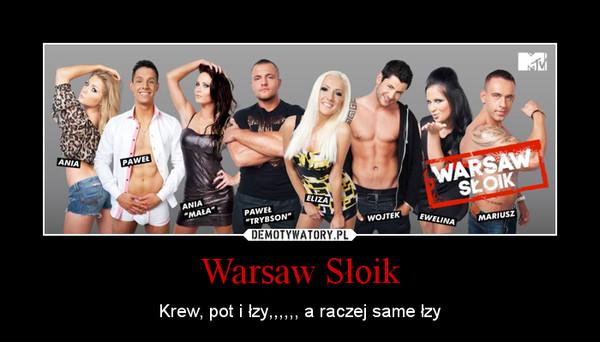 Warsaw Słoik – Krew, pot i łzy,,,,,, a raczej same łzy