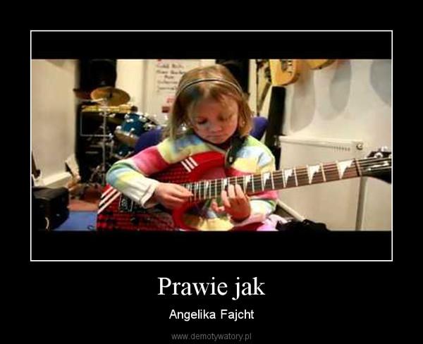 Prawie jak – Angelika Fajcht