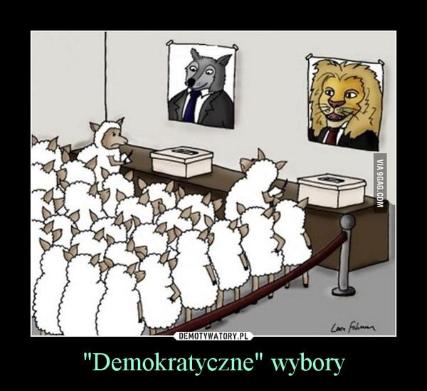 """""""Demokratyczne"""" wybory –"""